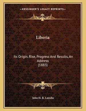 Liberia af John H. B. Latrobe