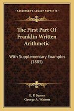 The First Part of Franklin Written Arithmetic af E. P. Seaver, George A. Watson