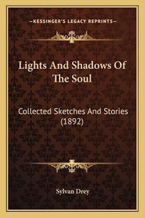 Lights and Shadows of the Soul af Sylvan Drey