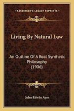Living by Natural Law af John Edwin Ayer