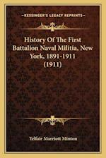 History of the First Battalion Naval Militia, New York, 1891-1911 (1911) af Telfair Marriott Minton