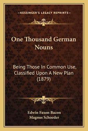 One Thousand German Nouns af Edwin Faxon Bacon