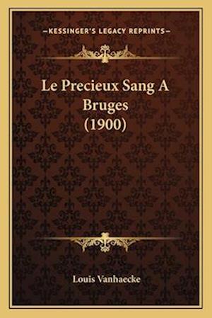 Le Precieux Sang a Bruges (1900) af Louis Vanhaecke