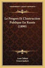 Le Progres Et L'Instruction Publique En Russie (1890) af Ernest Jaubert, Leo Nikolayevich Tolstoy