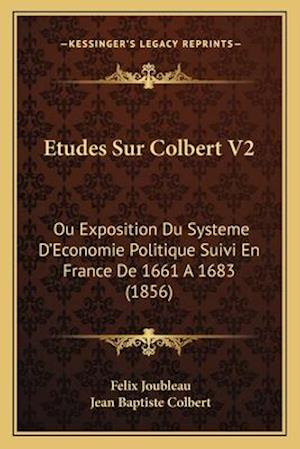 Etudes Sur Colbert V2 af Felix Joubleau, Jean Baptiste Colbert