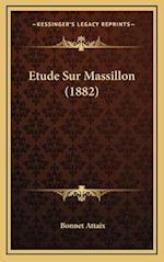 Etude Sur Massillon (1882) af Bonnet Attaix