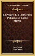 Le Progres Et L'Instruction Publique En Russie (1890) af Leo Nikolayevich Tolstoy, Ernest Jaubert