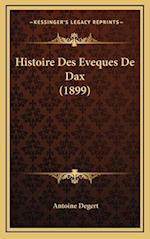 Histoire Des Eveques de Dax (1899) af Antoine Degert