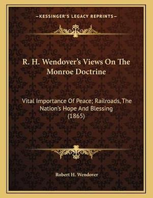 R. H. Wendover's Views on the Monroe Doctrine af Robert H. Wendover