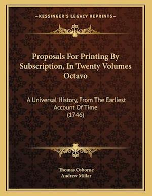 Proposals for Printing by Subscription, in Twenty Volumes Octavo af Thomas Osborne, Andrew Millar