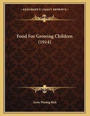Food for Growing Children (1914) af Jessie Pinning Rich