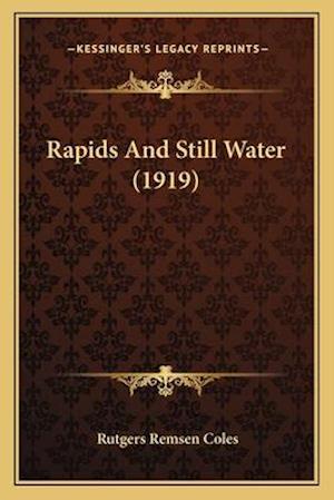 Rapids and Still Water (1919) af Rutgers Remsen Coles