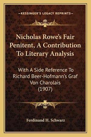 Nicholas Rowe's Fair Penitent, a Contribution to Literary Analysis af Ferdinand H. Schwarz