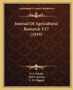 Journal of Agricultural Research V17 (1919) af E. S. Schultz, Neil E. Stevens, C. H. Higgins