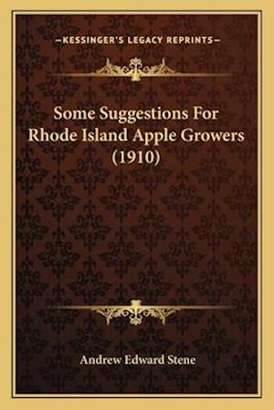 Some Suggestions for Rhode Island Apple Growers (1910) af Andrew Edward Stene