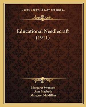 Educational Needlecraft (1911) af Margaret Swanson, Ann Macbeth