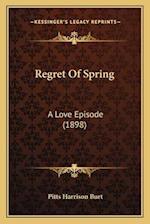 Regret of Spring af Pitts Harrison Burt