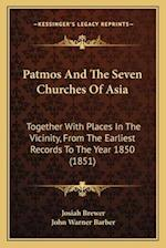Patmos and the Seven Churches of Asia af Josiah Brewer