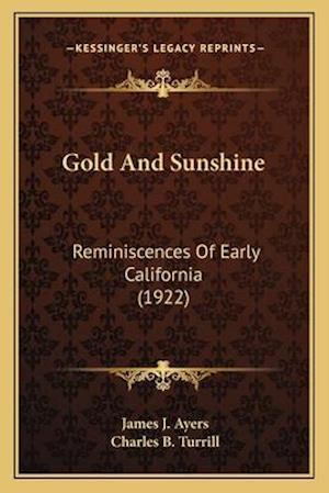 Gold and Sunshine af James J. Ayers