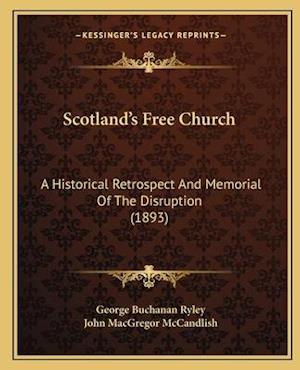 Scotland's Free Church af George Buchanan Ryley, John MacGregor McCandlish