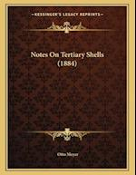 Notes on Tertiary Shells (1884) af Otto Meyer