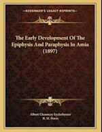 The Early Development of the Epiphysis and Paraphysis in Amia (1897) af B. M. Davis, Albert Chauncey Eycleshymer