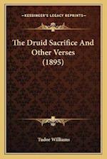 The Druid Sacrifice and Other Verses (1895) af Tudor Williams