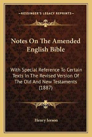 Notes on the Amended English Bible af Henry Ierson