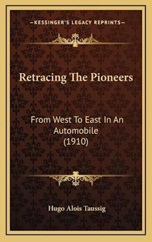 Retracing the Pioneers af Hugo Alois Taussig