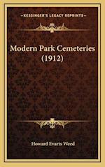 Modern Park Cemeteries (1912) af Howard Evarts Weed