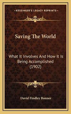 Saving the World af David Findley Bonner