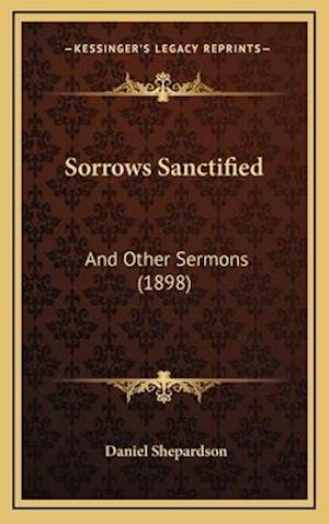 Sorrows Sanctified af Daniel Shepardson