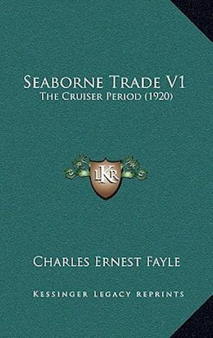Seaborne Trade V1 af Charles Ernest Fayle