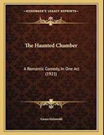 The Haunted Chamber af Grace Griswold