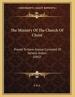 The Ministry of the Church of Christ af P. D. S.