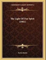 The Light of Our Spirit (1901) af Bertha Ehrlich