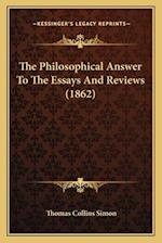 The Philosophical Answer to the Essays and Reviews (1862) af Thomas Collins Simon