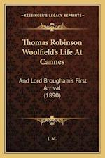 Thomas Robinson Woolfield's Life at Cannes af J. M.