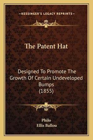 The Patent Hat af Ellis Ballou, Charles Duke Philo