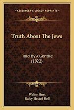 Truth about the Jews af Walter Hurt