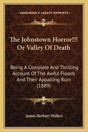 The Johnstown Horror!!! or Valley of Death af James Herbert Walker