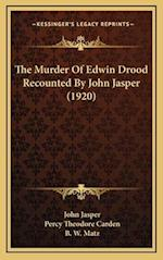 The Murder of Edwin Drood Recounted by John Jasper (1920) af Percy Theodore Carden, John Jasper