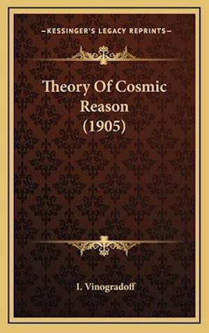 Theory of Cosmic Reason (1905) af I. Vinogradoff