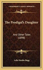 The Prodigal's Daughter af Lelia Hardin Bugg