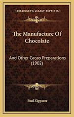 The Manufacture of Chocolate af Paul Zipperer