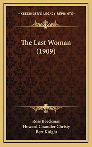 The Last Woman (1909) af Ross Beeckman