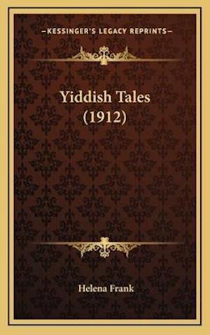 Yiddish Tales (1912) af Helena Frank
