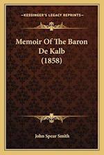 Memoir of the Baron de Kalb (1858) af John Spear Smith