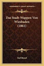 Das Stadt-Wappen Von Wiesbaden (1861) af Karl Rossel