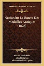 Notice Sur La Rarete Des Medailles Antiques (1828) af John Pinkerton, Gerard Jacob-Kolb, Johann Gottfried Lipsius